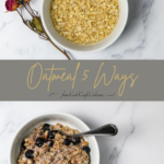 Pinterest images for oatmeal 5 ways showing two bowls of oatmeal.